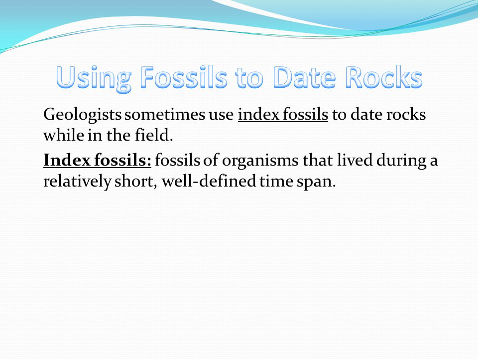 Using Fossils to Date Rocks