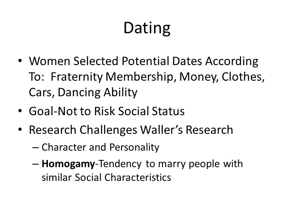 Dating Women Selected Potential Dates According To: Fraternity Membership, Money, Clothes, Cars, Dancing Ability.