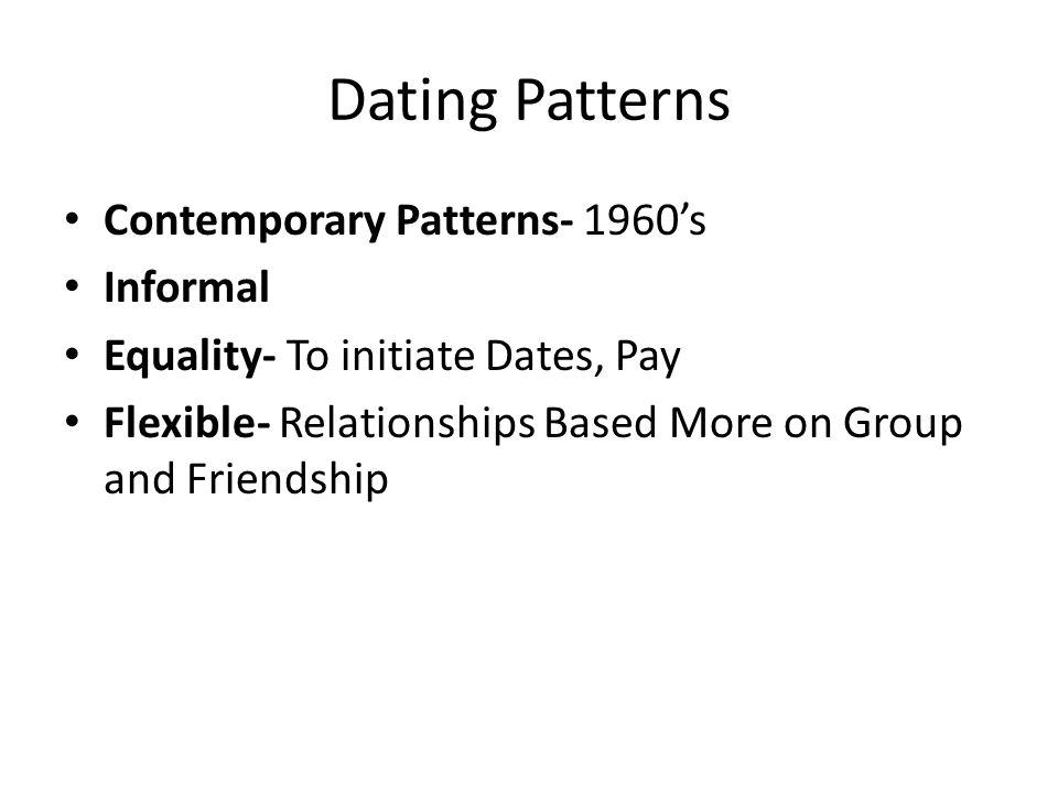 Dating Patterns Contemporary Patterns- 1960's Informal