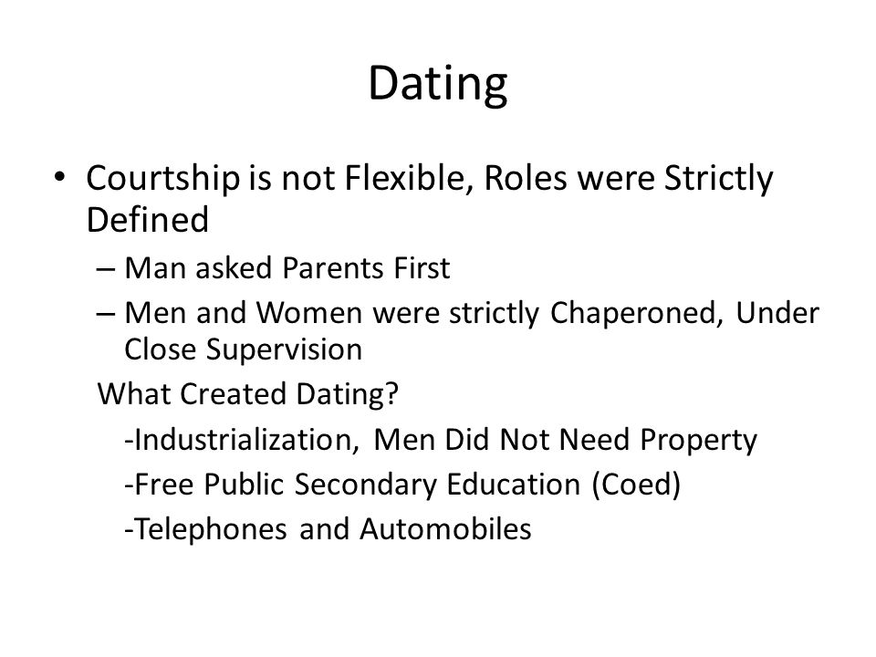 Dating Courtship is not Flexible, Roles were Strictly Defined