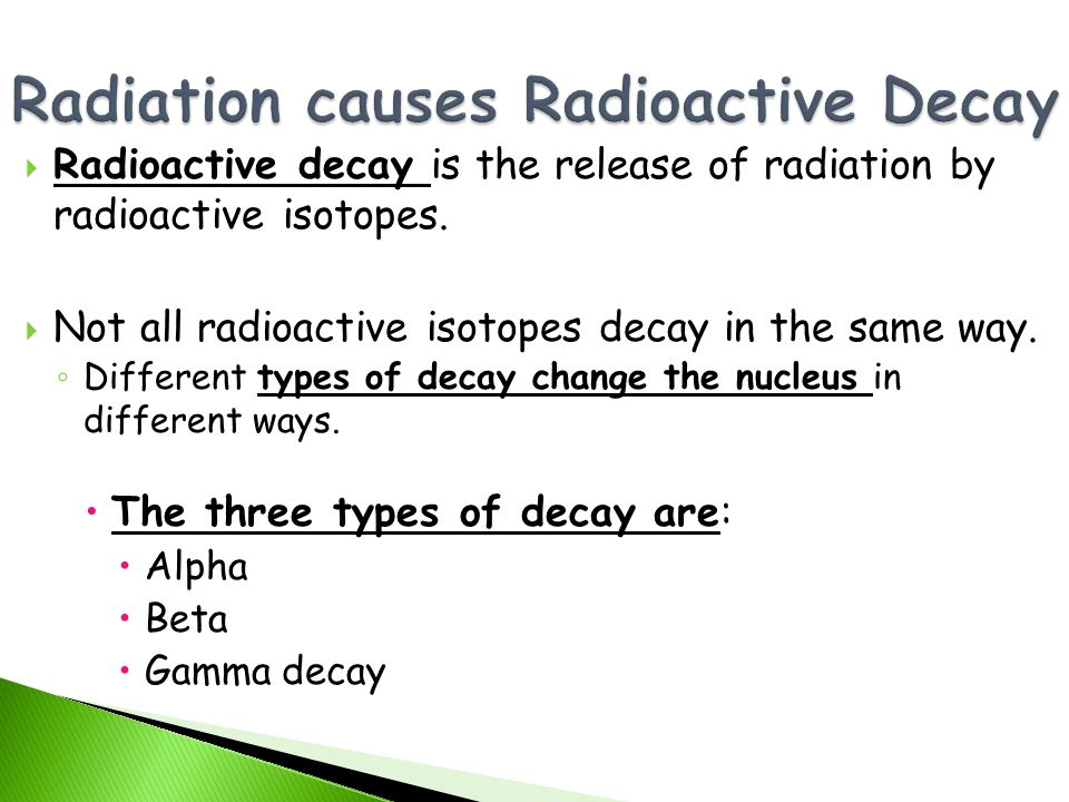 Radiation causes Radioactive Decay