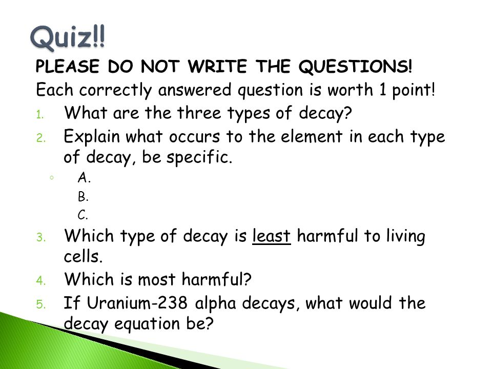 Quiz!! PLEASE DO NOT WRITE THE QUESTIONS!