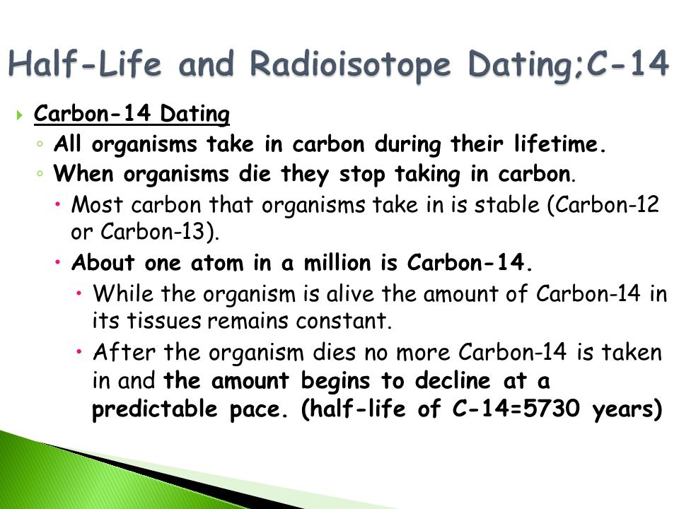 Half-Life and Radioisotope Dating;C-14