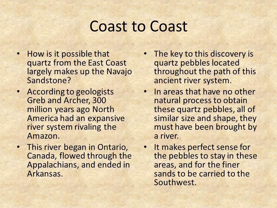 Coast to Coast How is it possible that quartz from the East Coast largely makes up the Navajo Sandstone