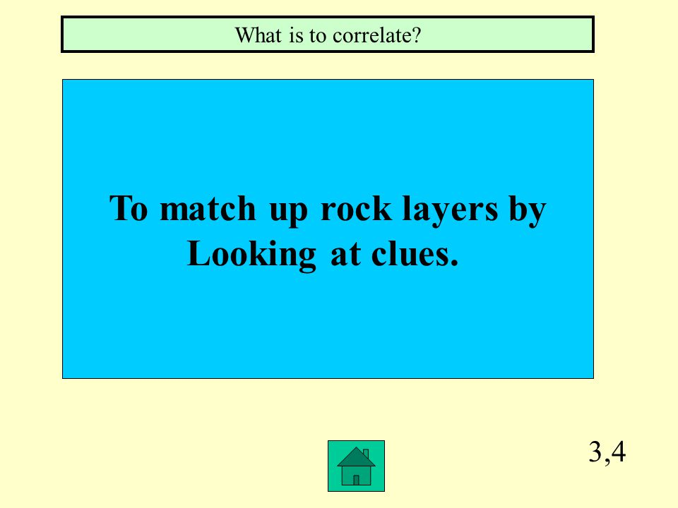 To match up rock layers by