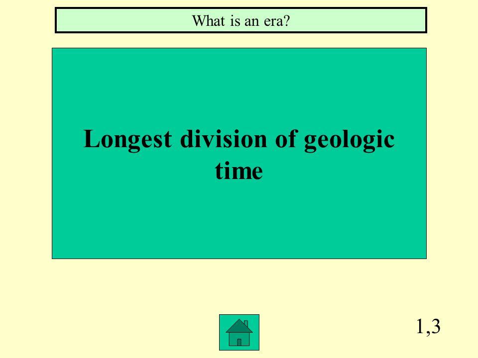 Longest division of geologic