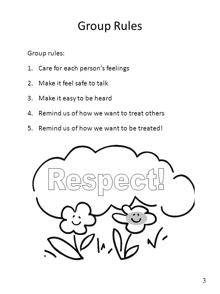 Group Rules Group rules: Care for each person's feelings