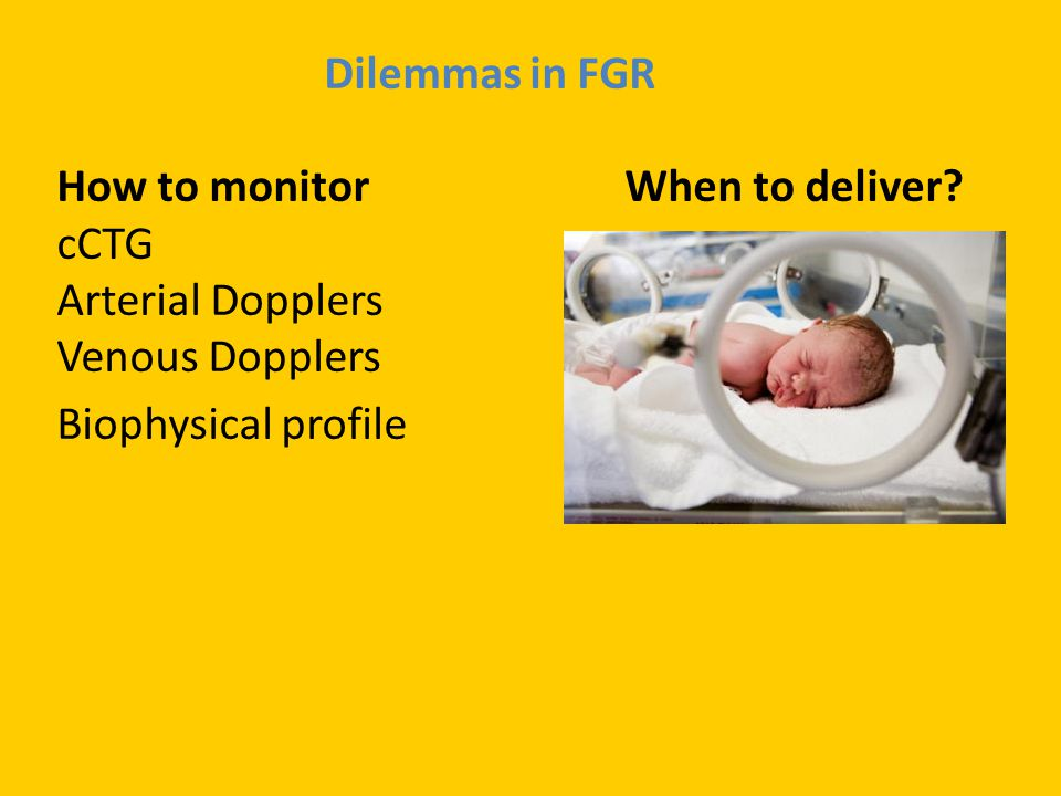 Dilemmas in FGR How to monitor When to deliver
