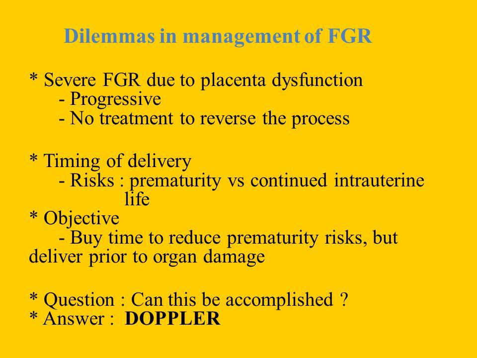 Dilemmas in management of FGR