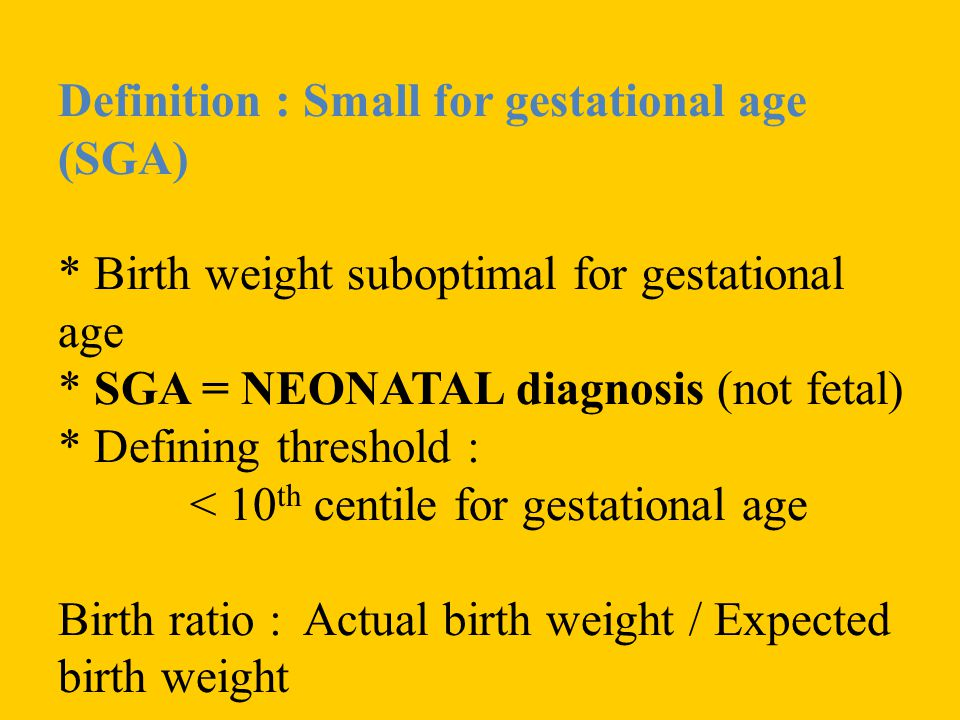 Definition : Small for gestational age (SGA)