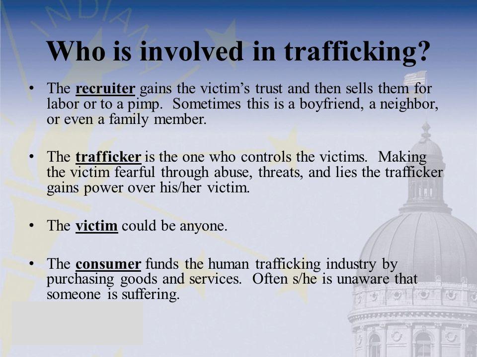 Who is involved in trafficking