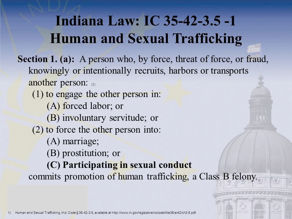 Indiana Law: IC 35-42-3.5 -1 Human and Sexual Trafficking