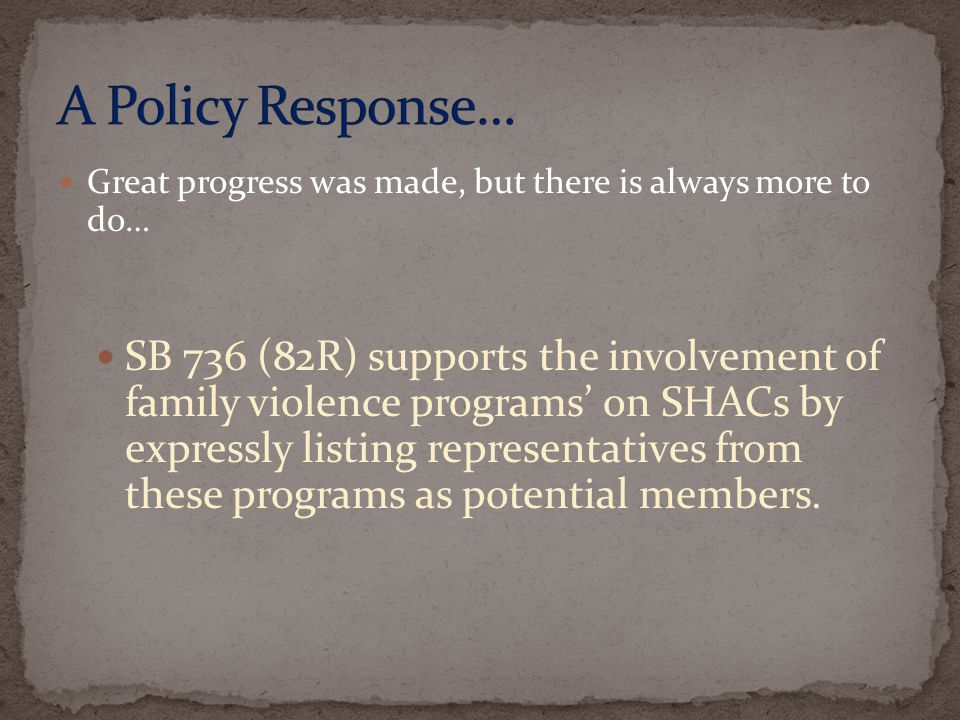 A Policy Response… Great progress was made, but there is always more to do…