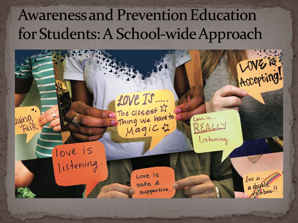 Awareness and Prevention Education for Students: A School-wide Approach
