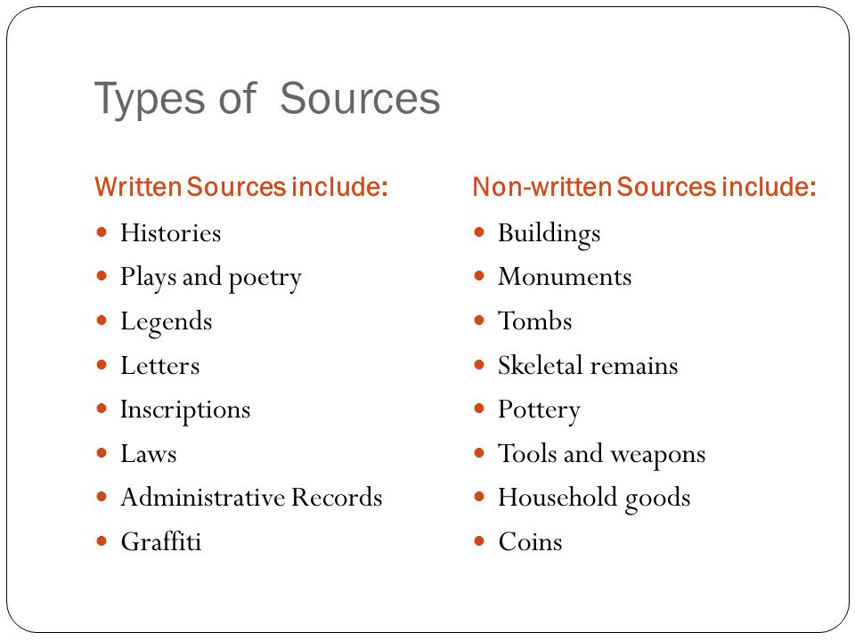 Types of Sources Histories Plays and poetry Legends Letters