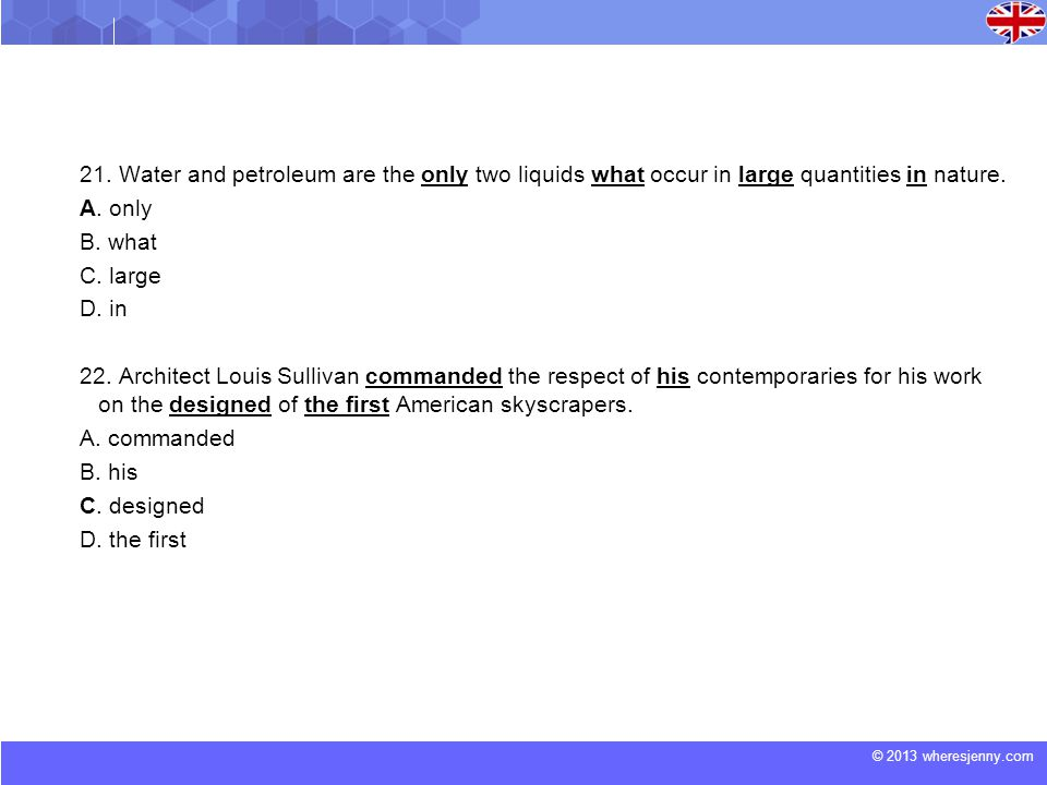21. Water and petroleum are the only two liquids what occur in large quantities in nature.