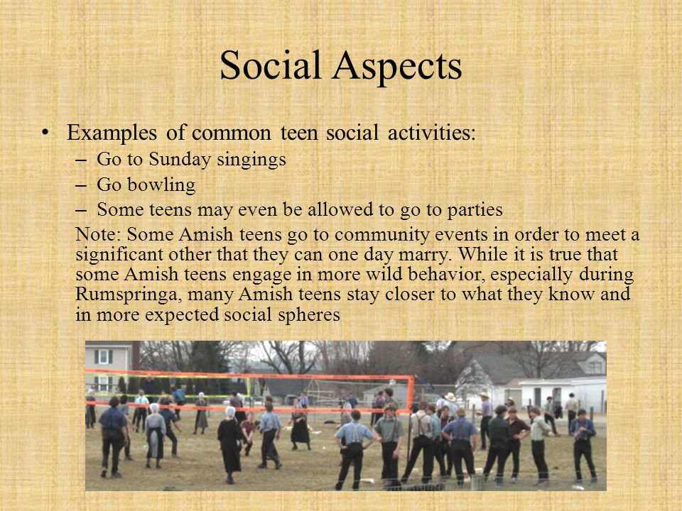 Social Aspects Examples of common teen social activities: