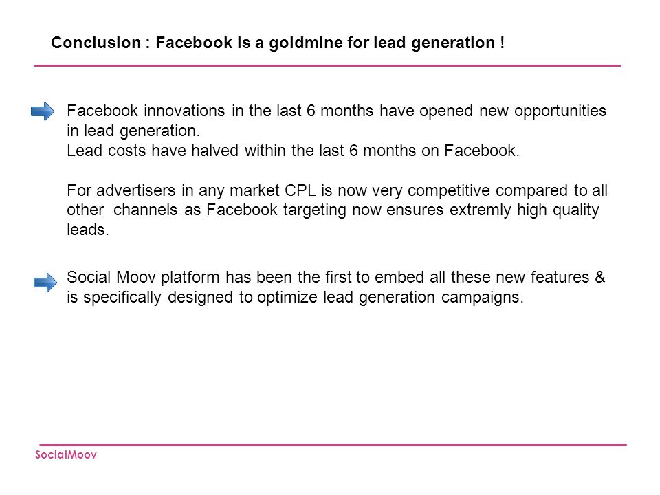 Conclusion : Facebook is a goldmine for lead generation !
