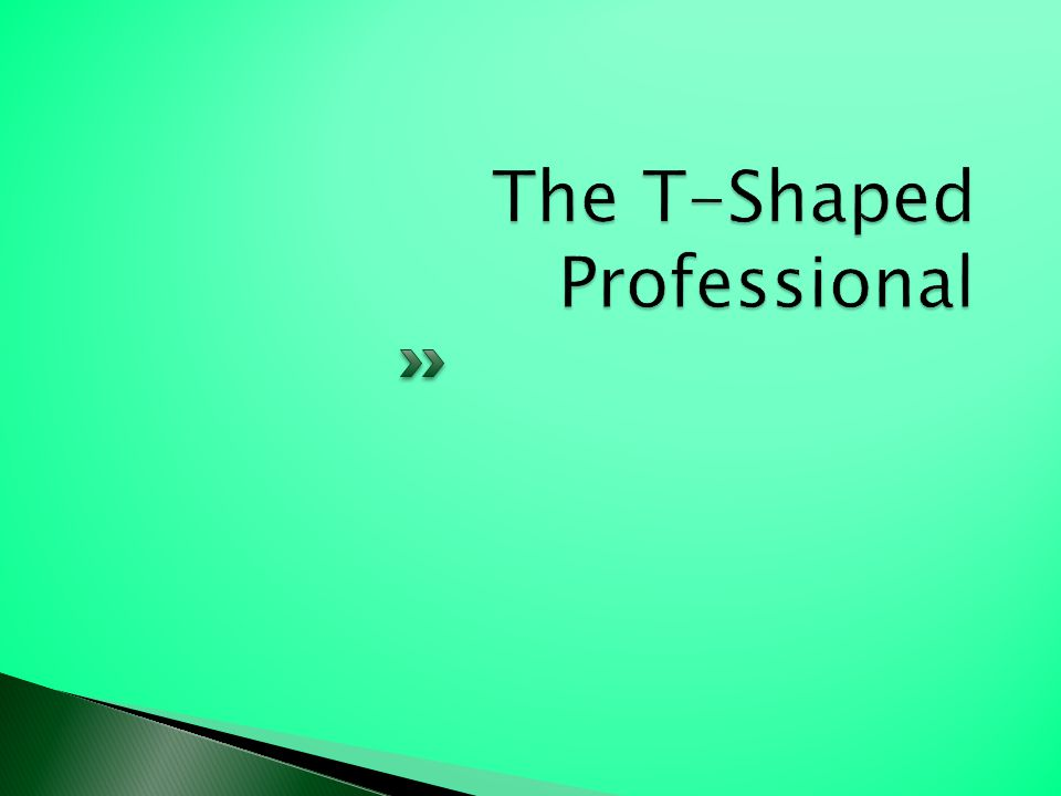 The T-Shaped Professional