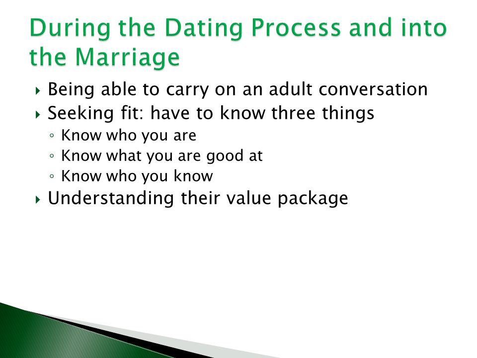 During the Dating Process and into the Marriage