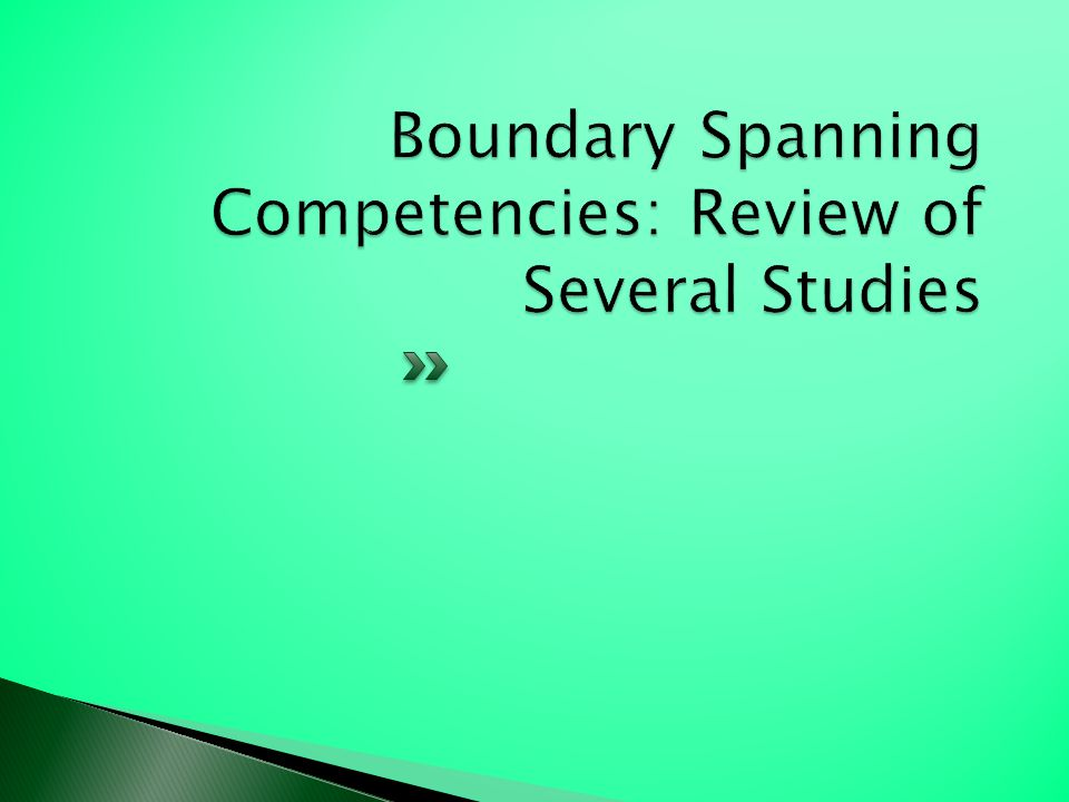 Boundary Spanning Competencies: Review of Several Studies