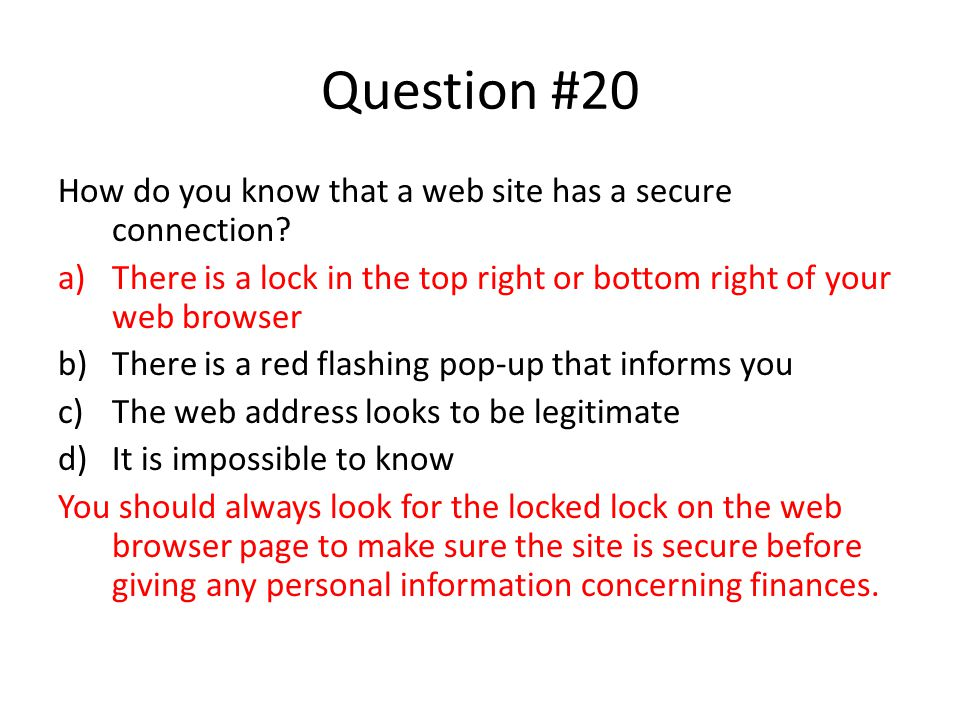 Question #20 How do you know that a web site has a secure connection