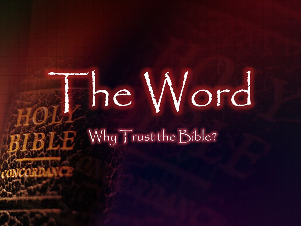 The Word Why Trust the Bible