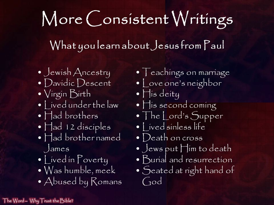 More Consistent Writings What you learn about Jesus from Paul