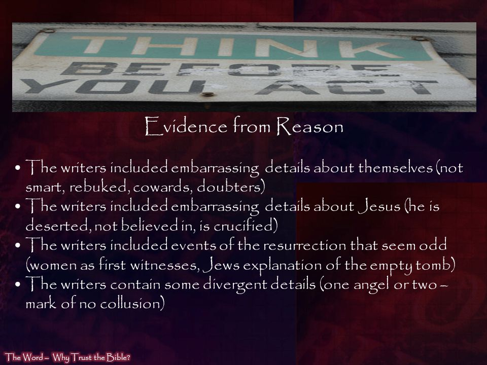 Evidence from Reason The writers included embarrassing details about themselves (not smart, rebuked, cowards, doubters)