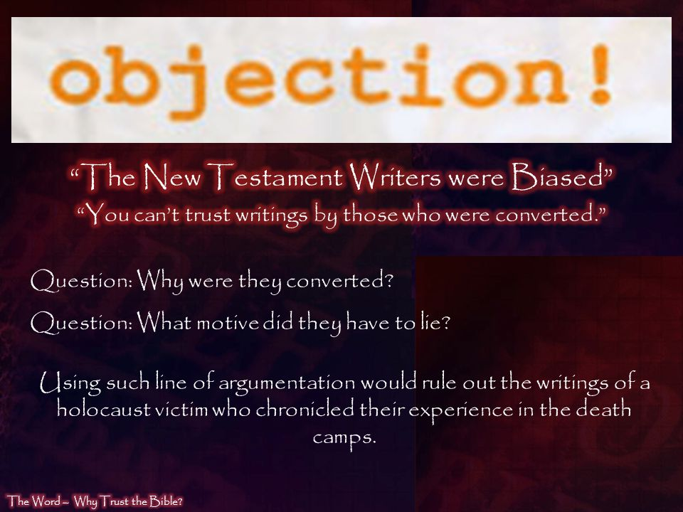 The New Testament Writers were Biased