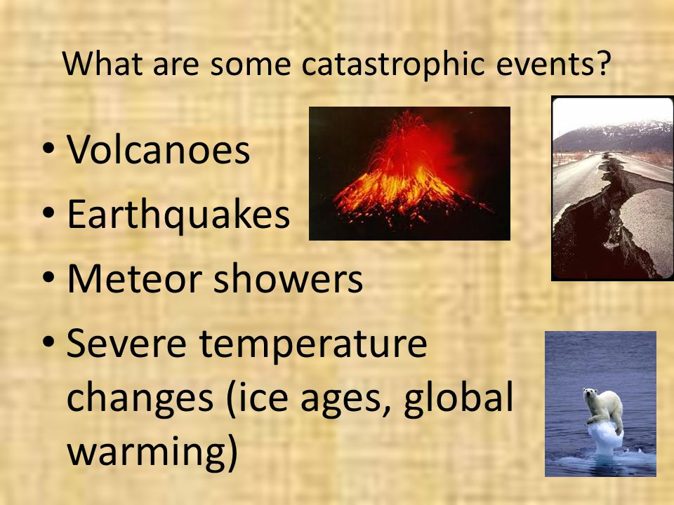 What are some catastrophic events