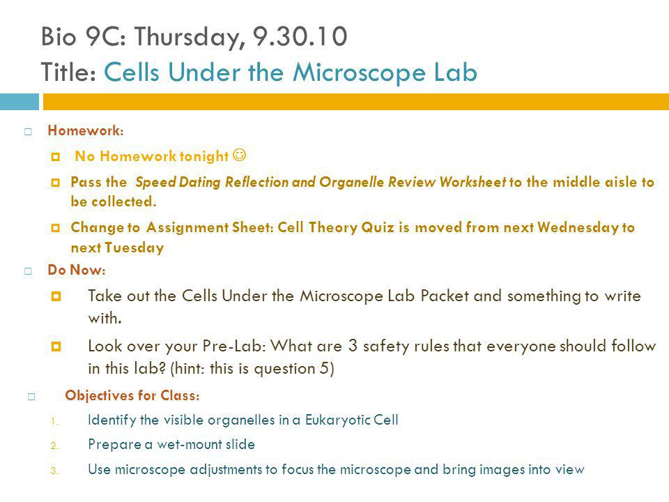 Bio 9C: Thursday, 9.30.10 Title: Cells Under the Microscope Lab