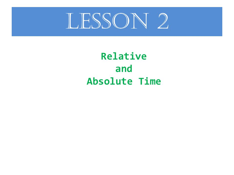 Lesson 2 Relative and Absolute Time