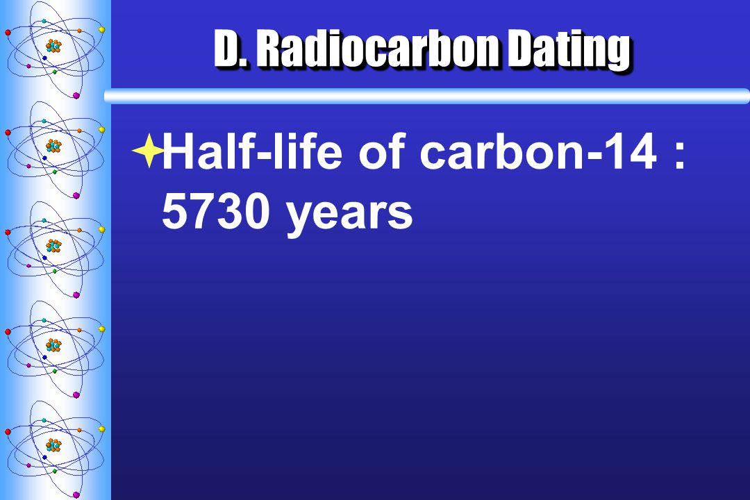 Half-life of carbon-14 : 5730 years
