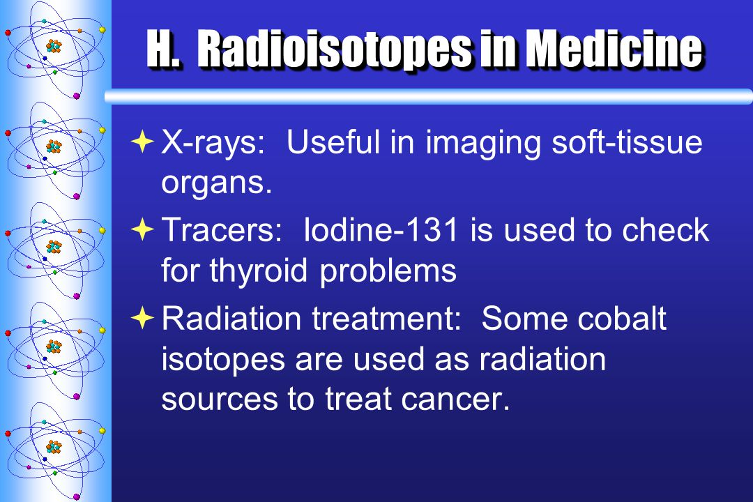 H. Radioisotopes in Medicine