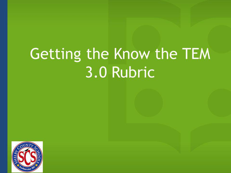 Getting the Know the TEM 3.0 Rubric