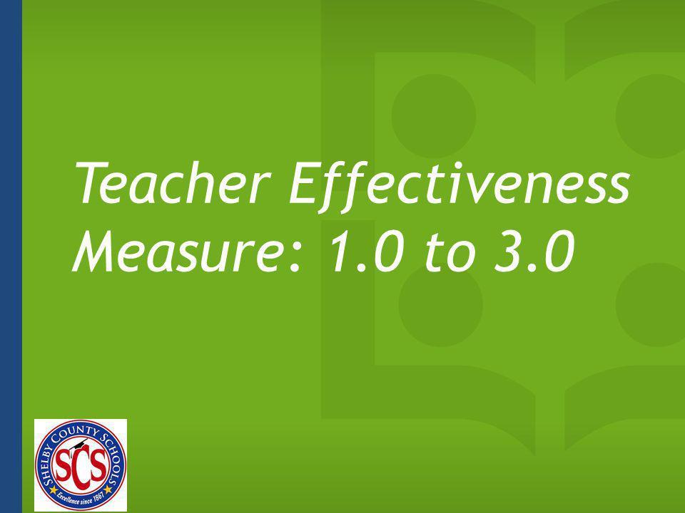 Teacher Effectiveness Measure: 1.0 to 3.0
