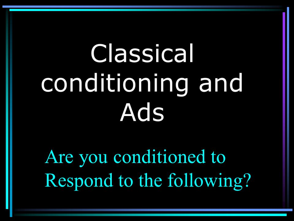 Classical conditioning and Ads