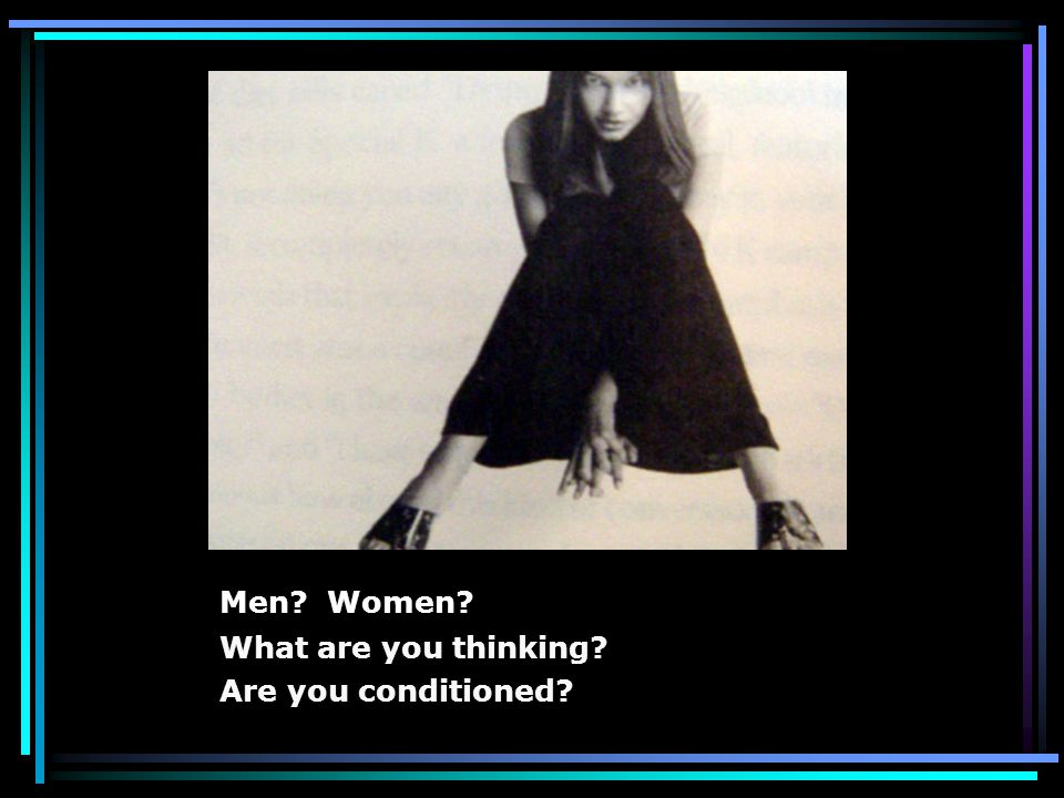 Men Women What are you thinking Are you conditioned
