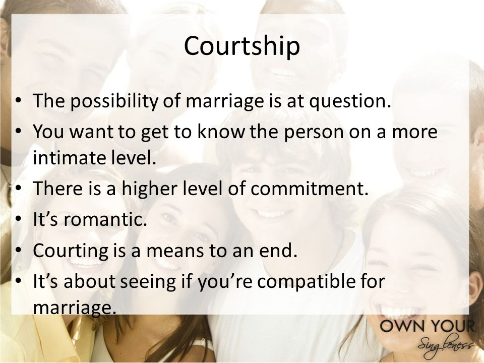 Courtship The possibility of marriage is at question.