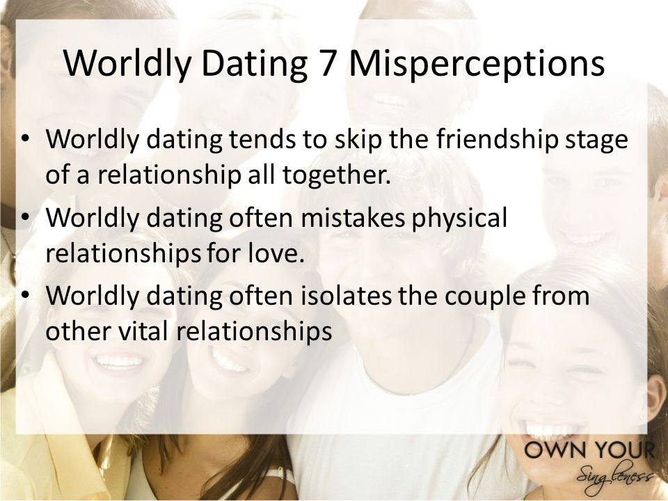 Worldly Dating 7 Misperceptions