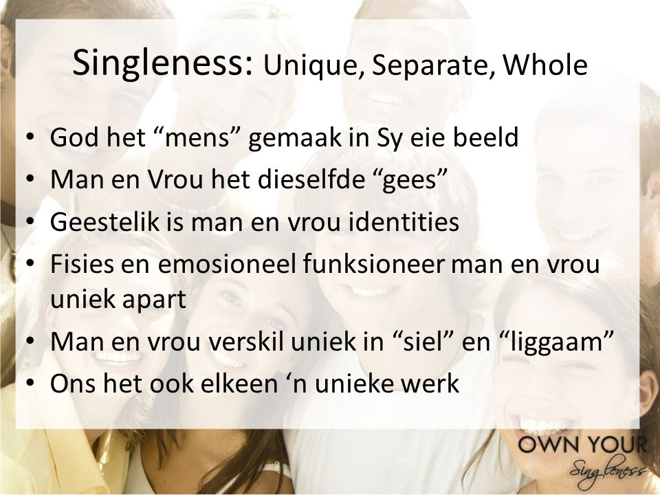 Singleness: Unique, Separate, Whole