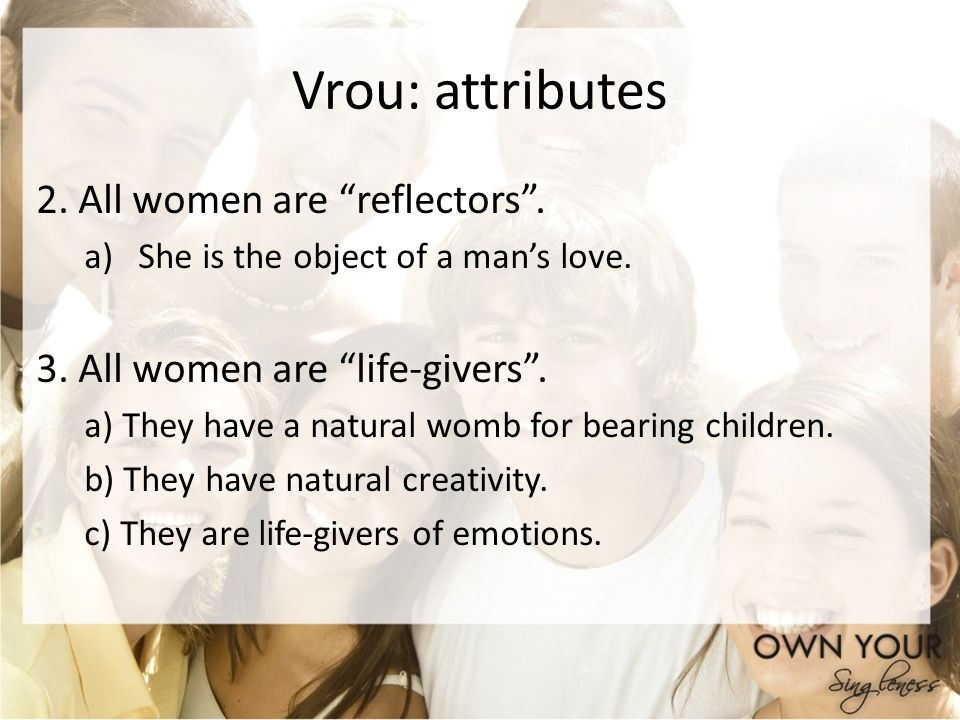 Vrou: attributes 2. All women are reflectors .
