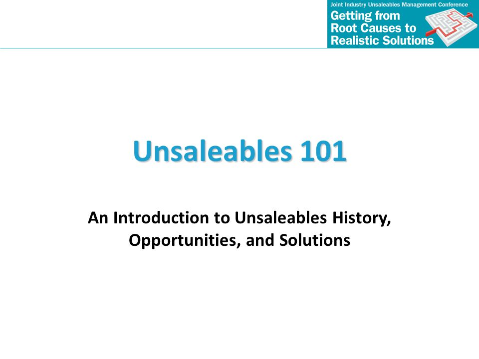 An Introduction to Unsaleables History, Opportunities, and Solutions