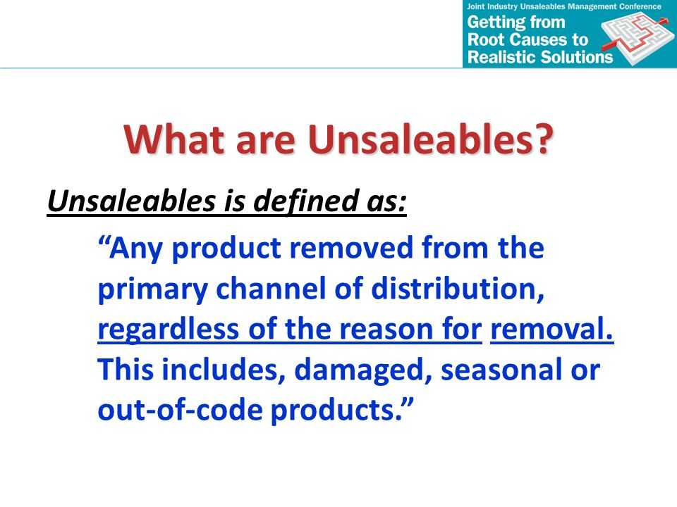 What are Unsaleables Unsaleables is defined as: