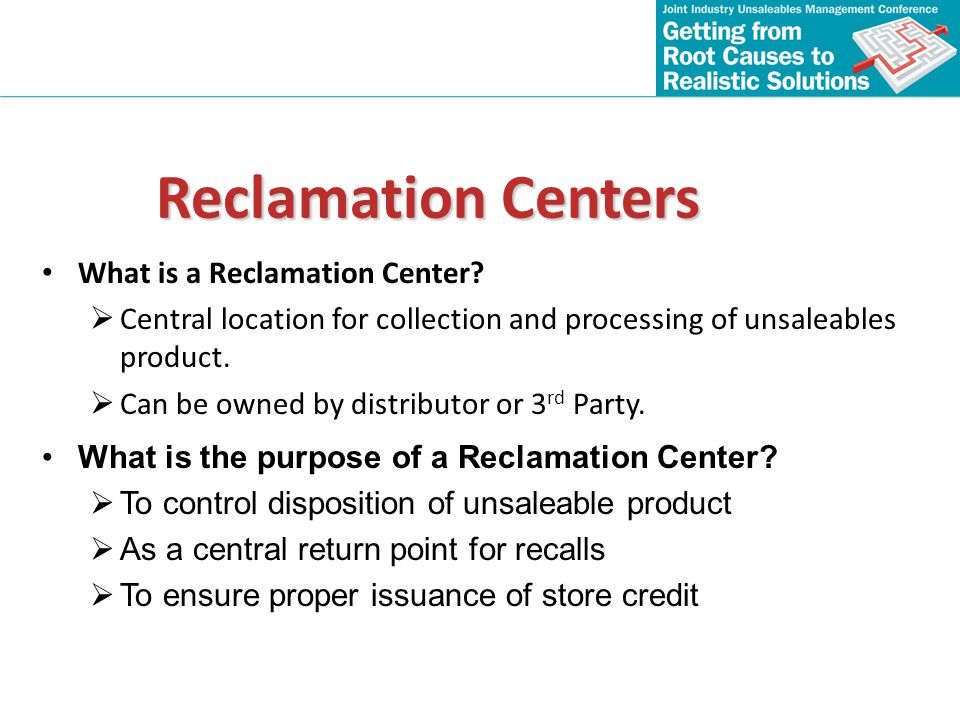 Reclamation Centers What is a Reclamation Center