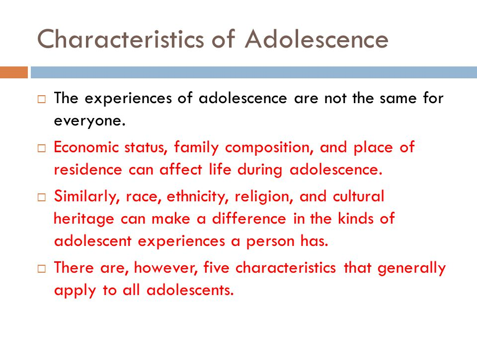 Characteristics of Adolescence