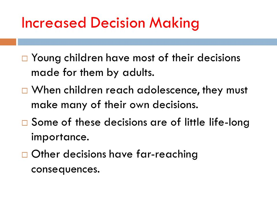 Increased Decision Making