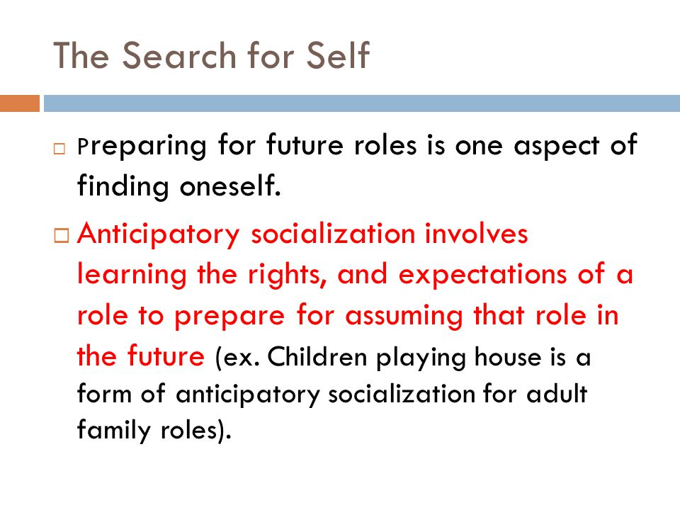 The Search for Self Preparing for future roles is one aspect of finding oneself.