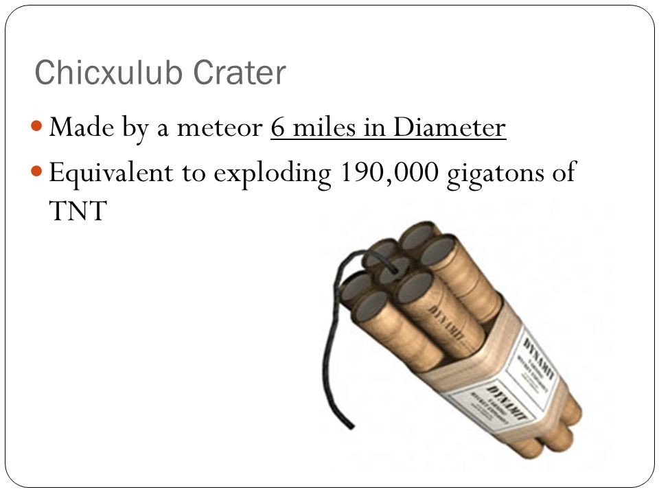 Chicxulub Crater Made by a meteor 6 miles in Diameter